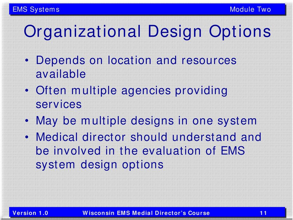 system Medical director should understand and be involved in the evaluation