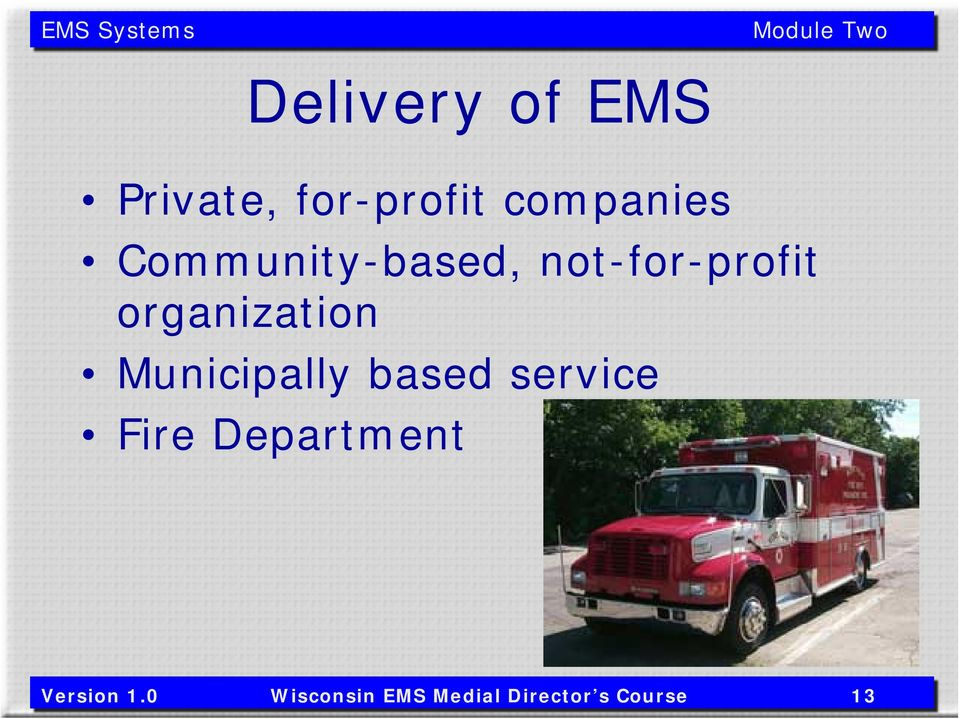 Municipally based service Fire Department