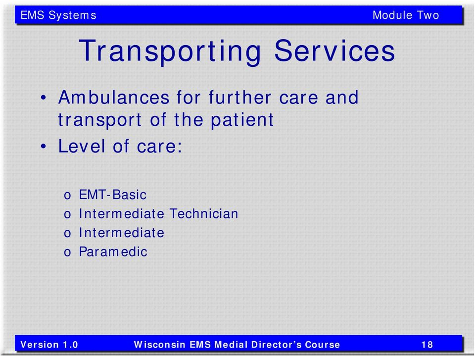 EMT-Basic o Intermediate Technician o Intermediate o