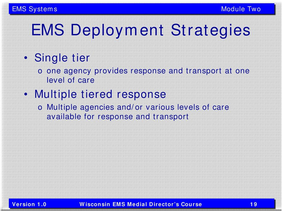 response o Multiple agencies and/or various levels of care