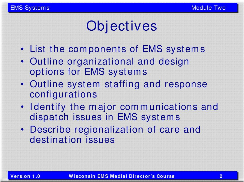 Identify the major communications and dispatch issues in EMS systems Describe