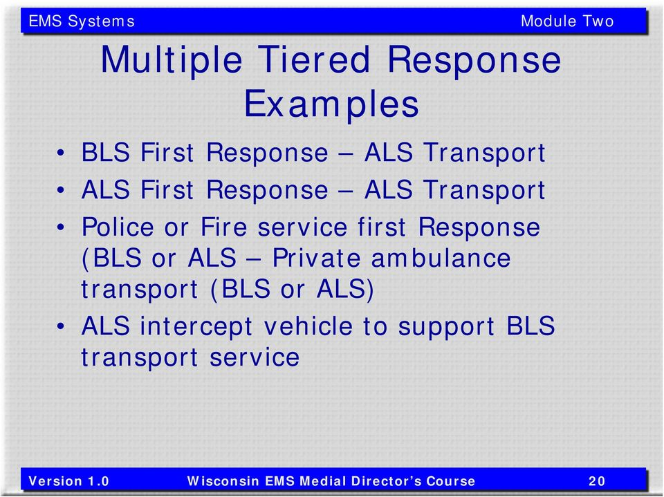 ALS Private ambulance transport (BLS or ALS) ALS intercept vehicle to