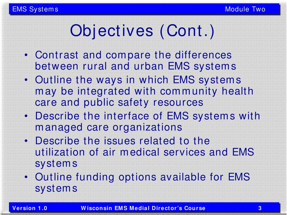 may be integrated with community health care and public safety resources Describe the interface of EMS systems with