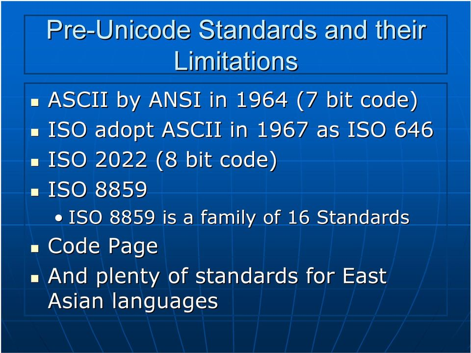 2022 (8 bit code) ISO 8859 ISO 8859 is a family of 16