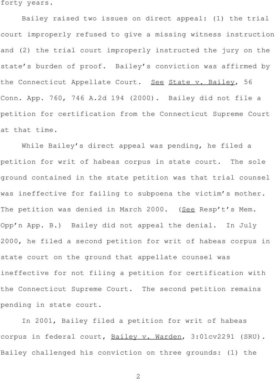 proof. Bailey s conviction was affirmed by the Connecticut Appellate Court. See State v. Bailey, 56 Conn. App. 760, 746 A.2d 194 (2000).