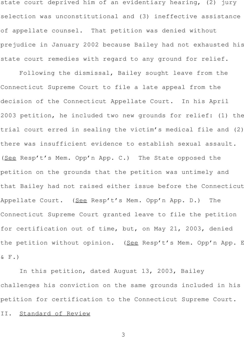 Following the dismissal, Bailey sought leave from the Connecticut Supreme Court to file a late appeal from the decision of the Connecticut Appellate Court.
