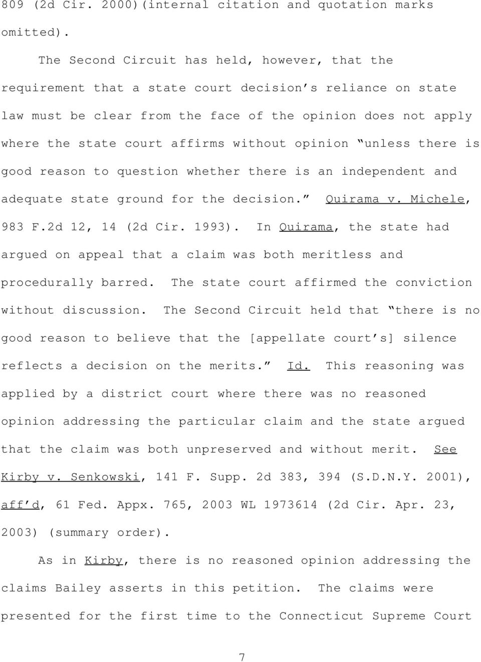 without opinion unless there is good reason to question whether there is an independent and adequate state ground for the decision. Quirama v. Michele, 983 F.2d 12, 14 (2d Cir. 1993).