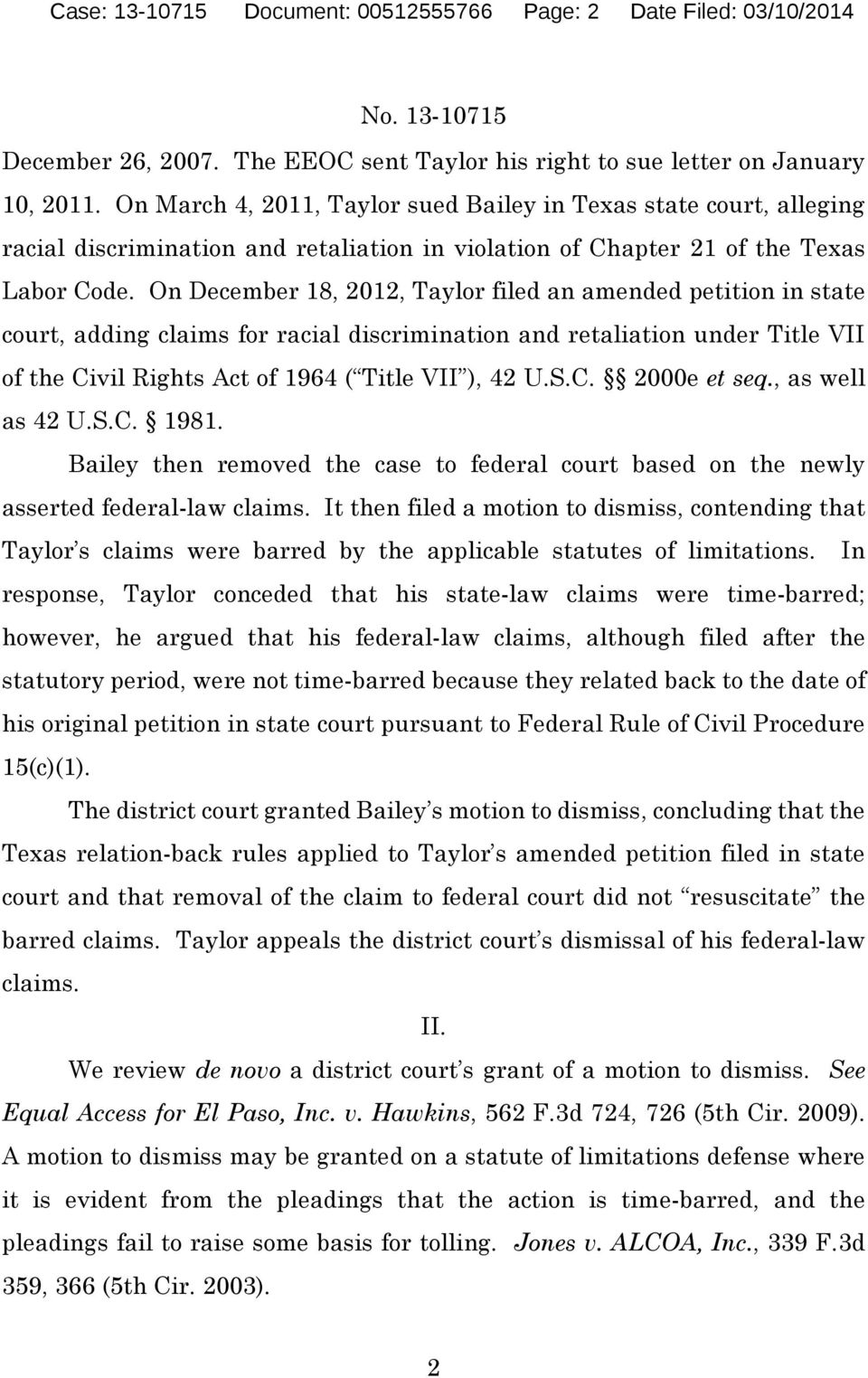 On December 18, 2012, Taylor filed an amended petition in state court, adding claims for racial discrimination and retaliation under Title VII of the Civil Rights Act of 1964 ( Title VII ), 42 U.S.C. 2000e et seq.
