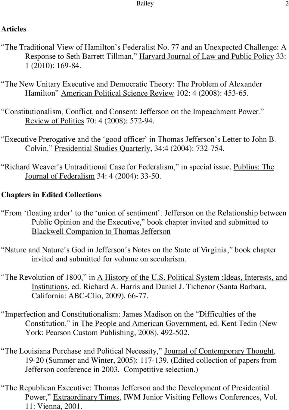 Constitutionalism, Conflict, and Consent: Jefferson on the Impeachment Power. Review of Politics 70: 4 (2008): 572-94.