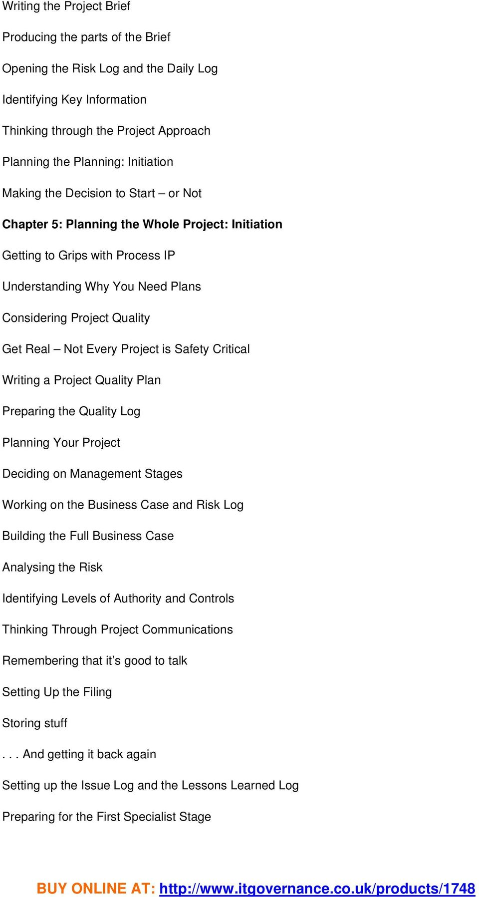 Project is Safety Critical Writing a Project Quality Plan Preparing the Quality Log Planning Your Project Deciding on Management Stages Working on the Business Case and Risk Log Building the Full