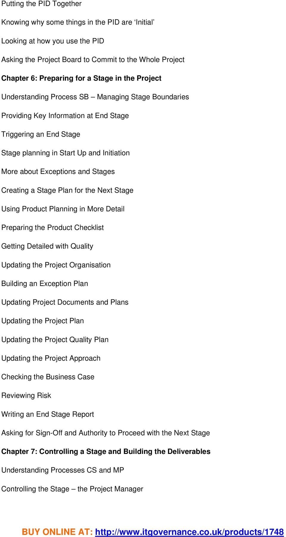 Creating a Stage Plan for the Next Stage Using Product Planning in More Detail Preparing the Product Checklist Getting Detailed with Quality Updating the Project Organisation Building an Exception