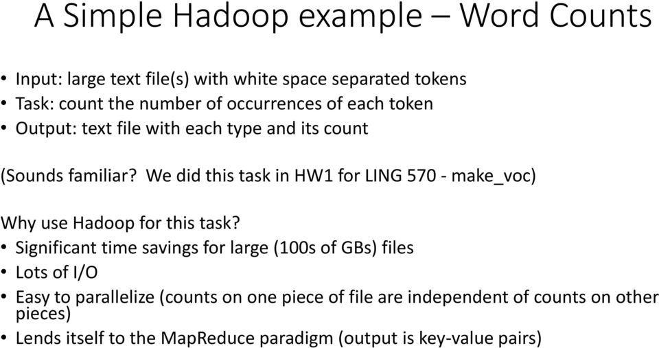 We did this task in HW1 for LING 570 - make_voc) Why use Hadoop for this task?