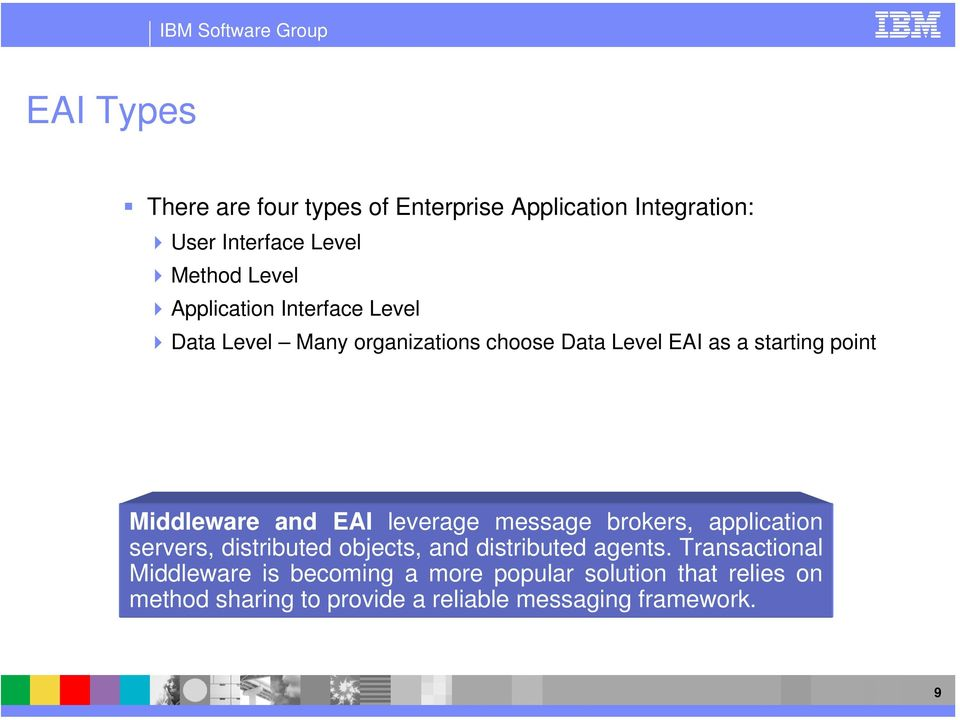 and EAI leverage message brokers, application servers, distributed objects, and distributed agents.