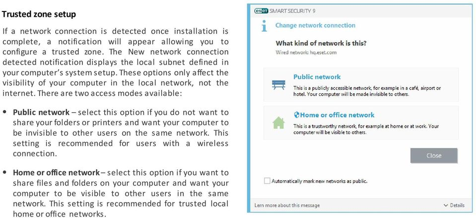 These options only affect the visibility of your computer in the local network, not the internet.