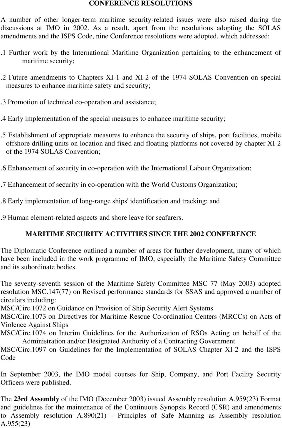 1 Further work by the International Maritime Organization pertaining to the enhancement of maritime security;.