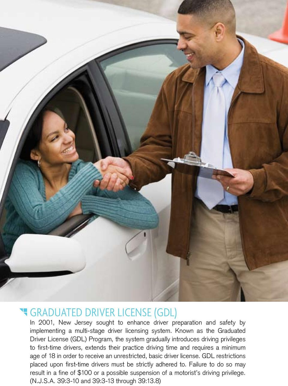 time and requires a minimum age of 18 in order to receive an unrestricted, basic driver license.