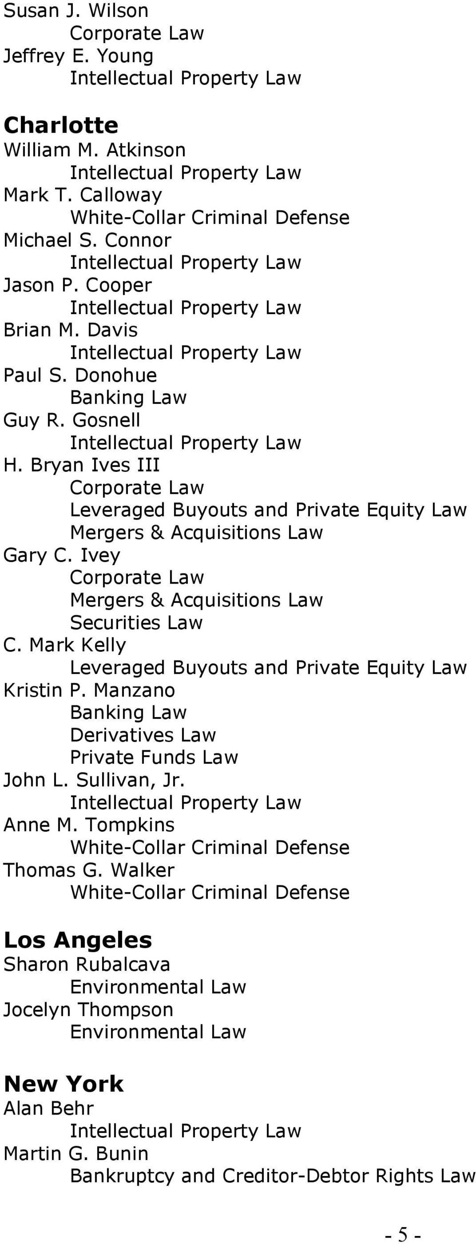 Ivey C. Mark Kelly Leveraged Buyouts and Private Equity Law Kristin P. Manzano Derivatives Law Private Funds Law John L.