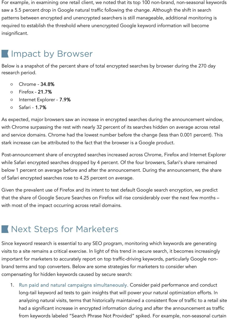information will become insignificant. Impact by Browser Below is a snapshot of the percent share of total encrypted searches by browser during the 270 day research period. o Chrome - 4.