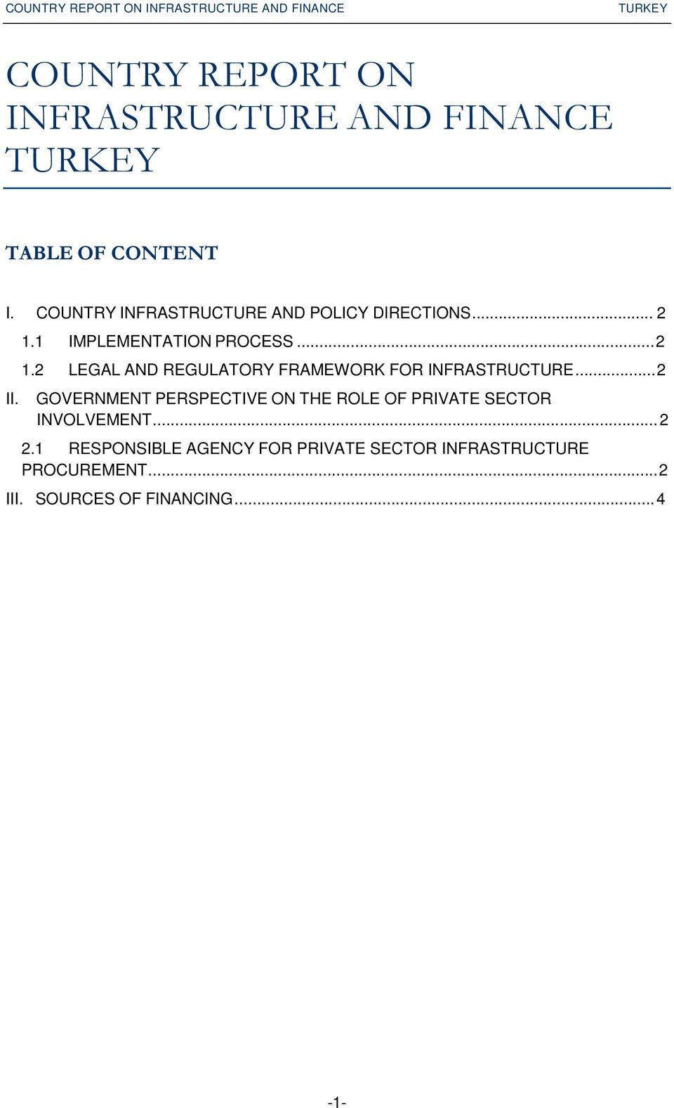 1 IMPLEMENTATION PROCESS...2 1.2 LEGAL AND REGULATORY FRAMEWORK FOR INFRASTRUCTURE...2 II.