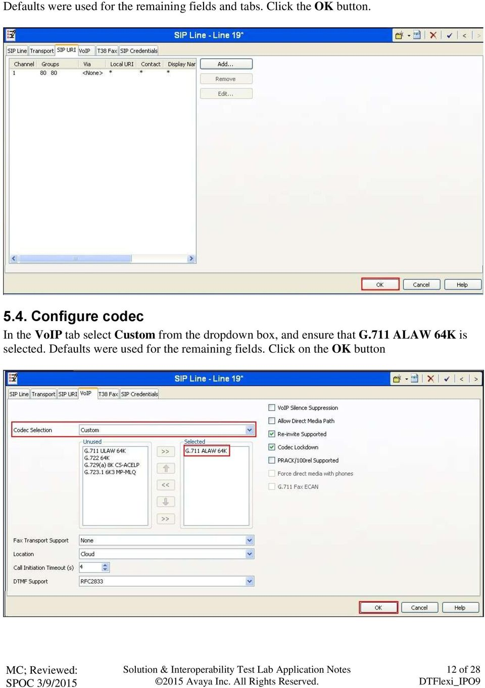 Configure codec In the VoIP tab select Custom from the dropdown