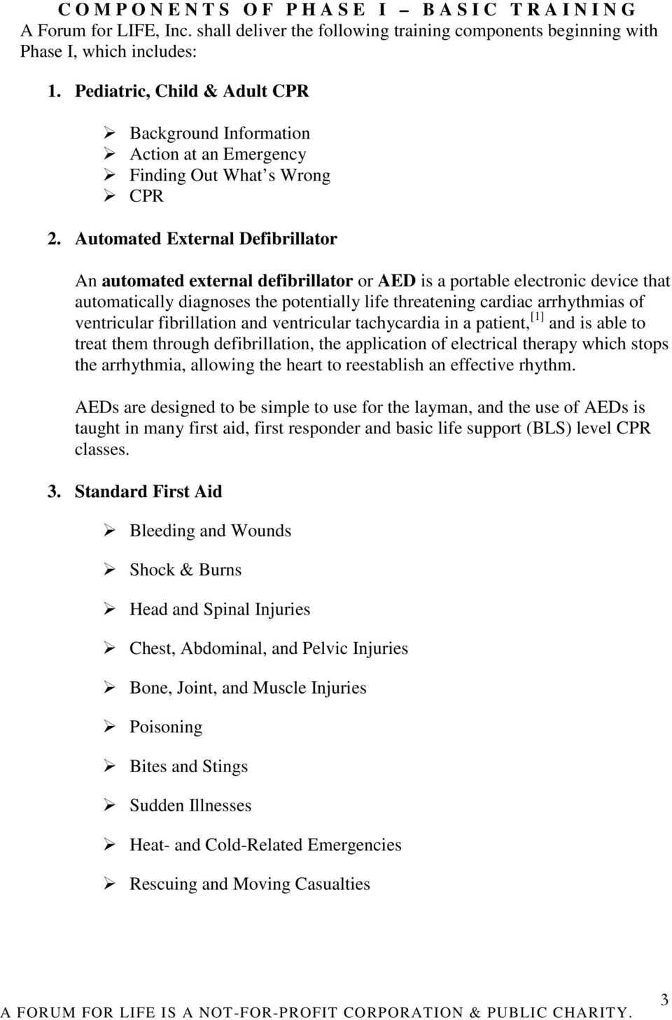 Automated External Defibrillator An automated external defibrillator or AED is a portable electronic device that automatically diagnoses the potentially life threatening cardiac arrhythmias of