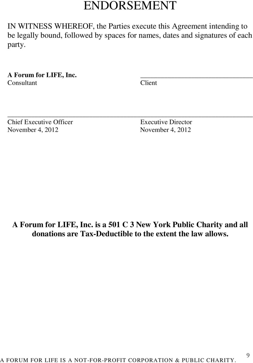 Consultant Client Chief Executive Officer Executive Director November 4, 2012 November 4, 2012 A Forum for LIFE, Inc.