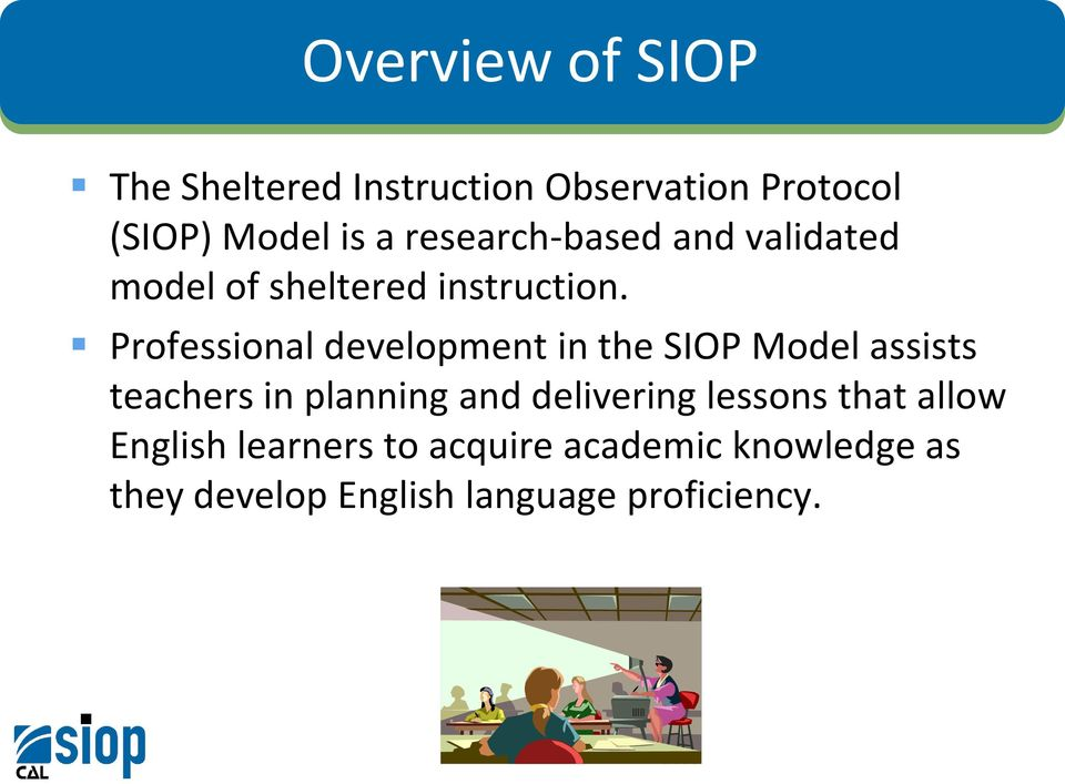 Siop In Action Supporting Siop Implementation With Authentic