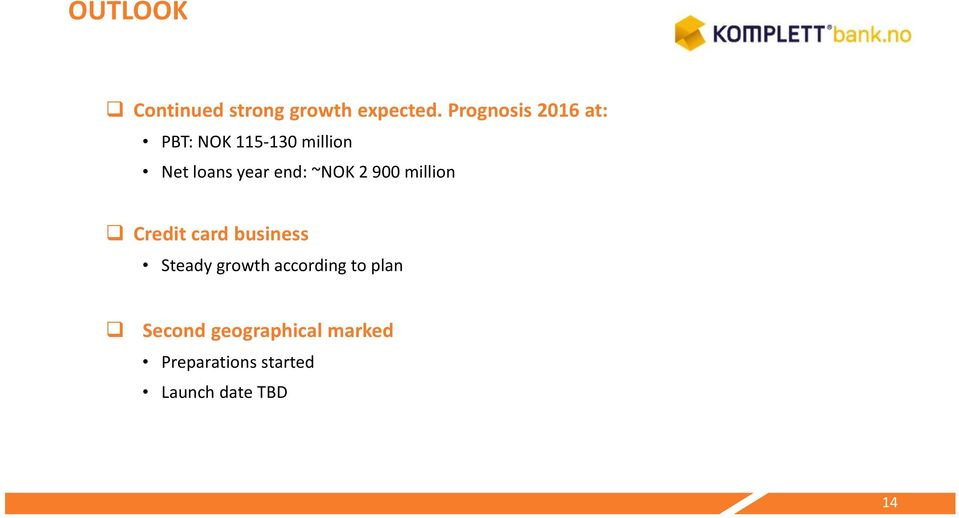 end: ~NOK 2 900 million Credit card business Steady growth