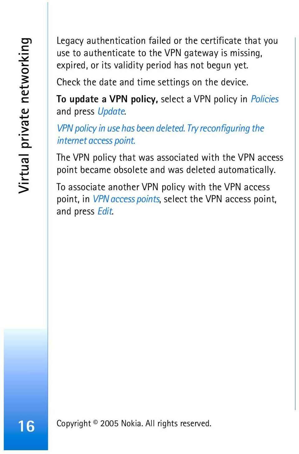 VPN policy in use has been deleted. Try reconfiguring the internet access point.