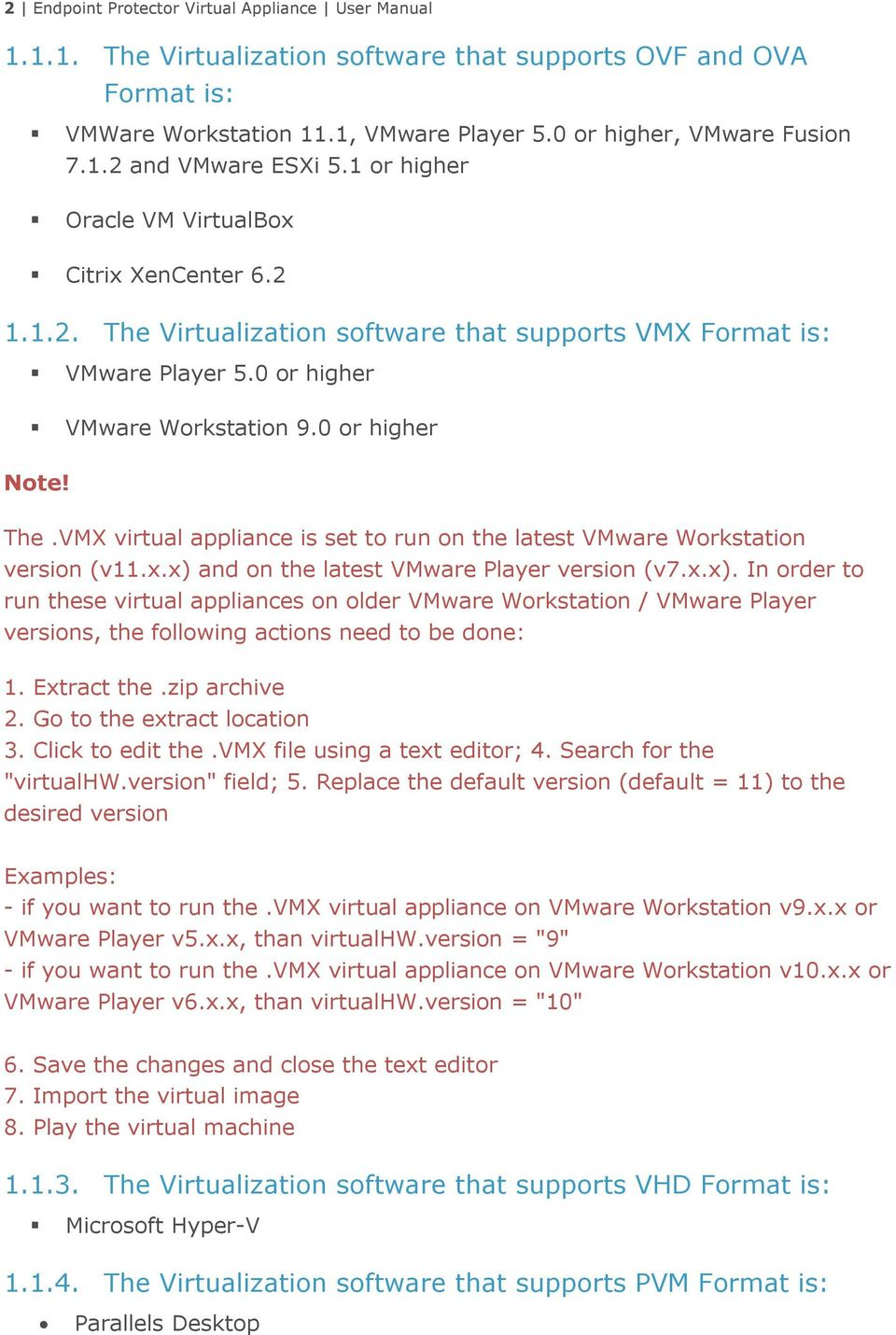 x.x) and on the latest VMware Player version (v7.x.x). In order to run these virtual appliances on older VMware Workstation / VMware Player versions, the following actions need to be done: 1.