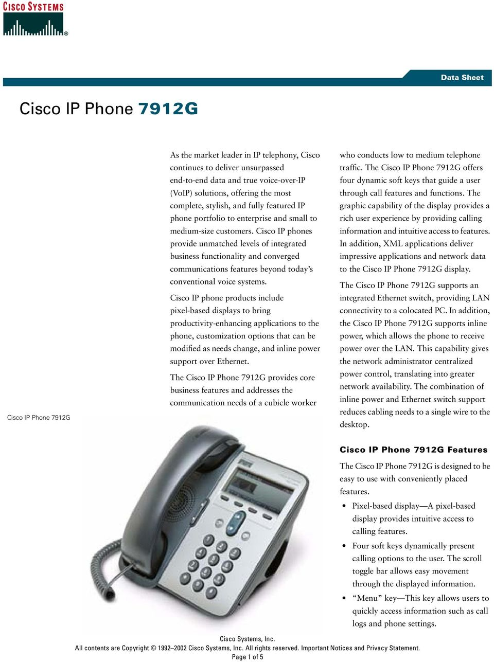Cisco IP phones provide unmatched levels of integrated business functionality and converged communications features beyond today s conventional voice systems.