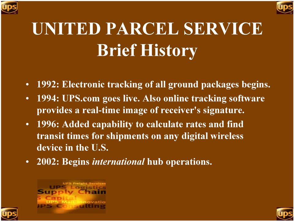 Also online tracking software provides a real-time image of receiver's signature.