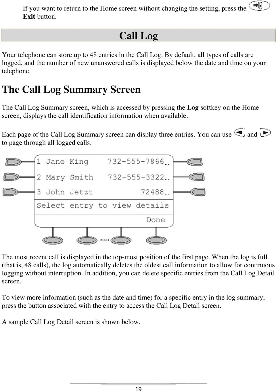 The Call Log Summary Screen The Call Log Summary screen, which is accessed by pressing the Log softkey on the Home screen, displays the call identification information when available.