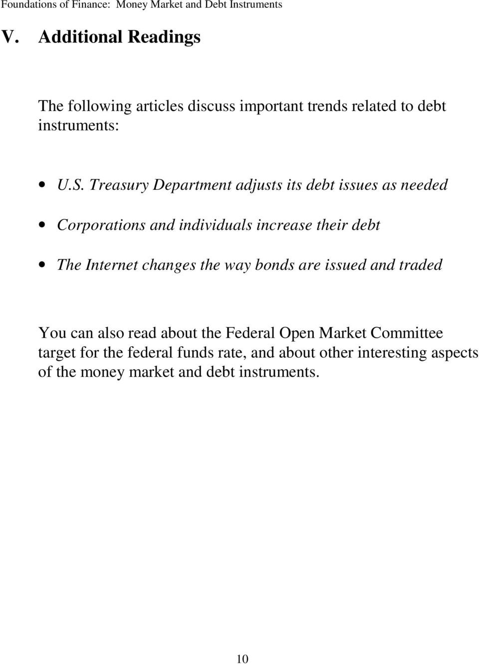 Internet changes the way bonds are issued and traded You can also read about the Federal Open Market