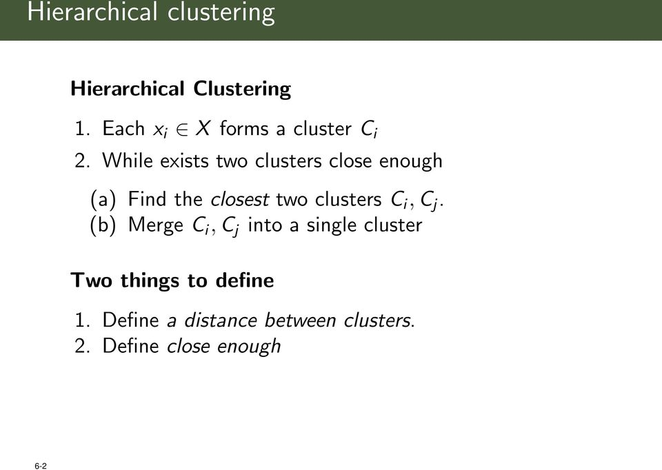 While exists two clusters close enough (a) Find the closest two clusters