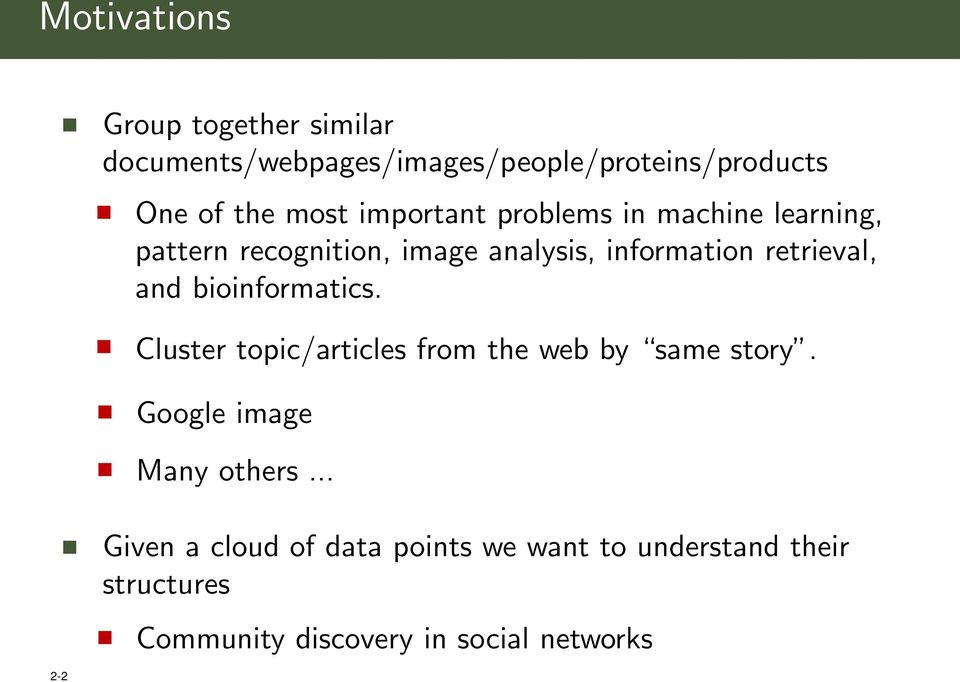retrieval, and bioinformatics. Cluster topic/articles from the web by same story.