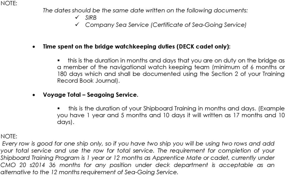 Section 2 of your Training Record Book Journal). Voyage Total Seagoing Service. this is the duration of your Shipboard Training in months and days.
