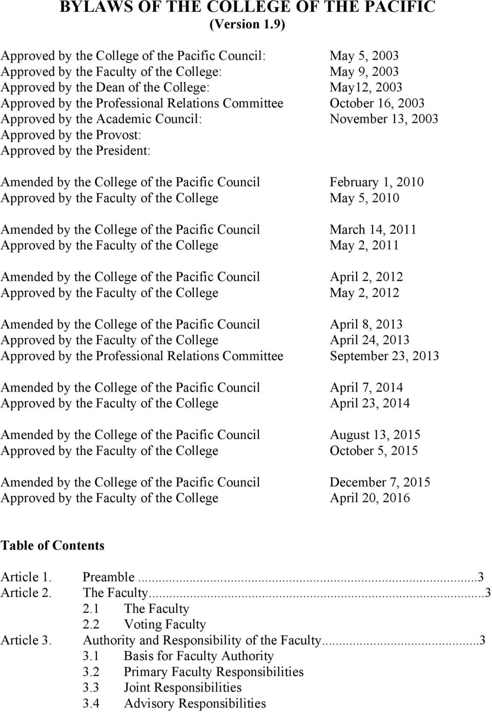 Relations Committee October 16, 2003 Approved by the Academic Council: November 13, 2003 Approved by the Provost: Approved by the President: Amended by the College of the Pacific Council February 1,