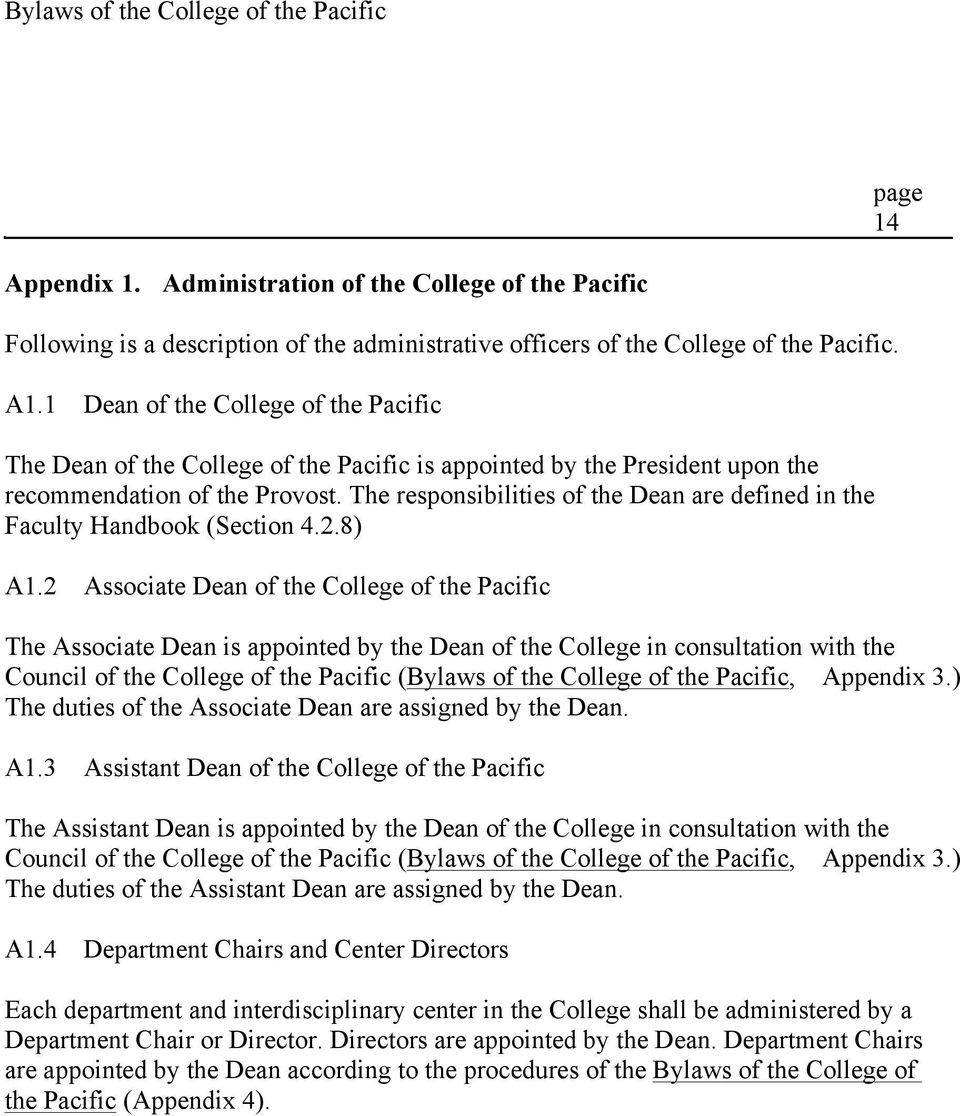The responsibilities of the Dean are defined in the Faculty Handbook (Section 4.2.8) A1.