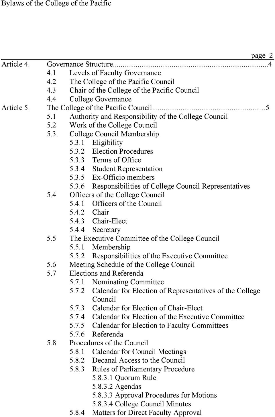 3.2 Election Procedures 5.3.3 Terms of Office 5.3.4 Student Representation 5.3.5 Ex-Officio members 5.3.6 Responsibilities of College Council Representatives 5.4 Officers of the College Council 5.4.1 Officers of the Council 5.