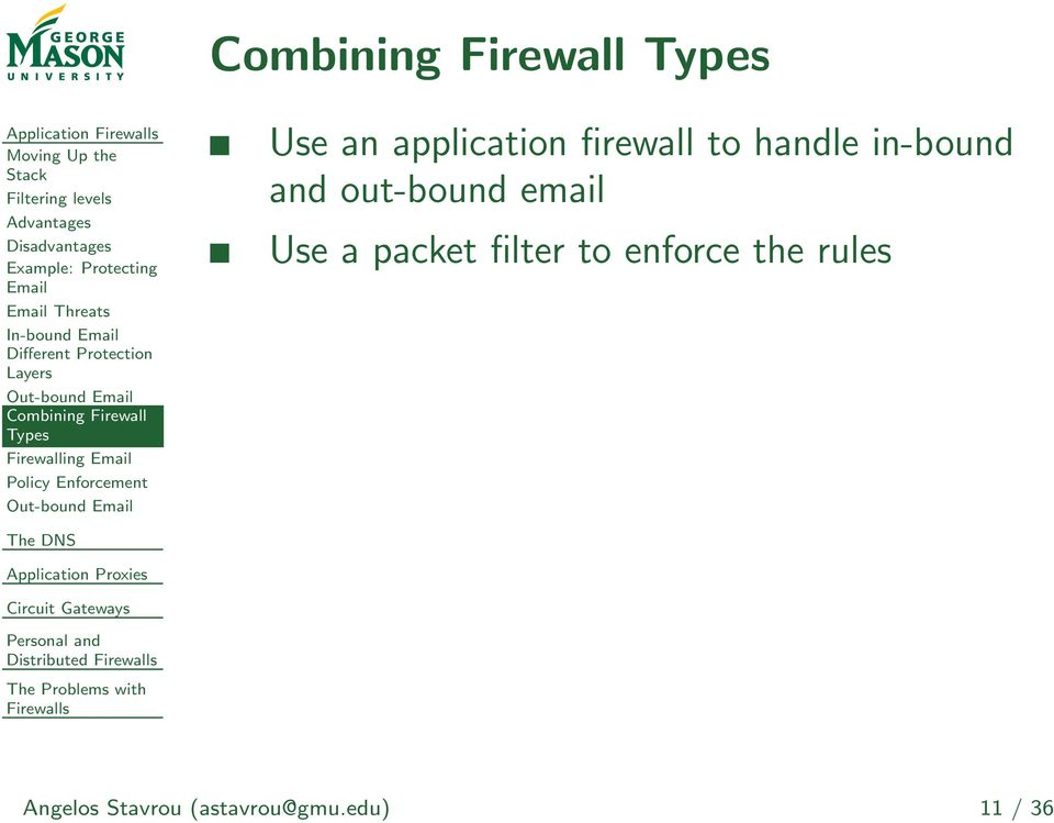 Types Firewalling Email Policy Enforcement Distributed Use an application firewall to handle in-bound