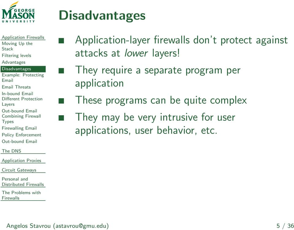 Application-layer firewalls don t protect against attacks at lower layers!