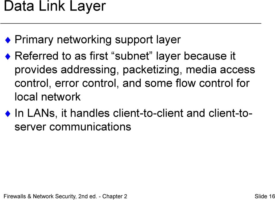 and some flow control for local network In LANs, it handles client-to-client and