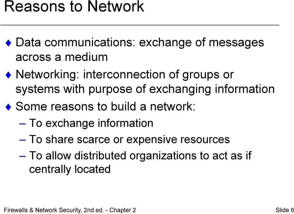 build a network: To exchange information To share scarce or expensive resources To allow