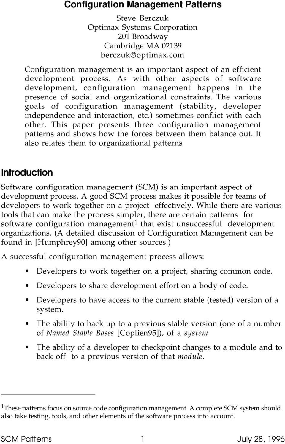 As with other aspects of software development, configuration management happens in the presence of social and organizational constraints.