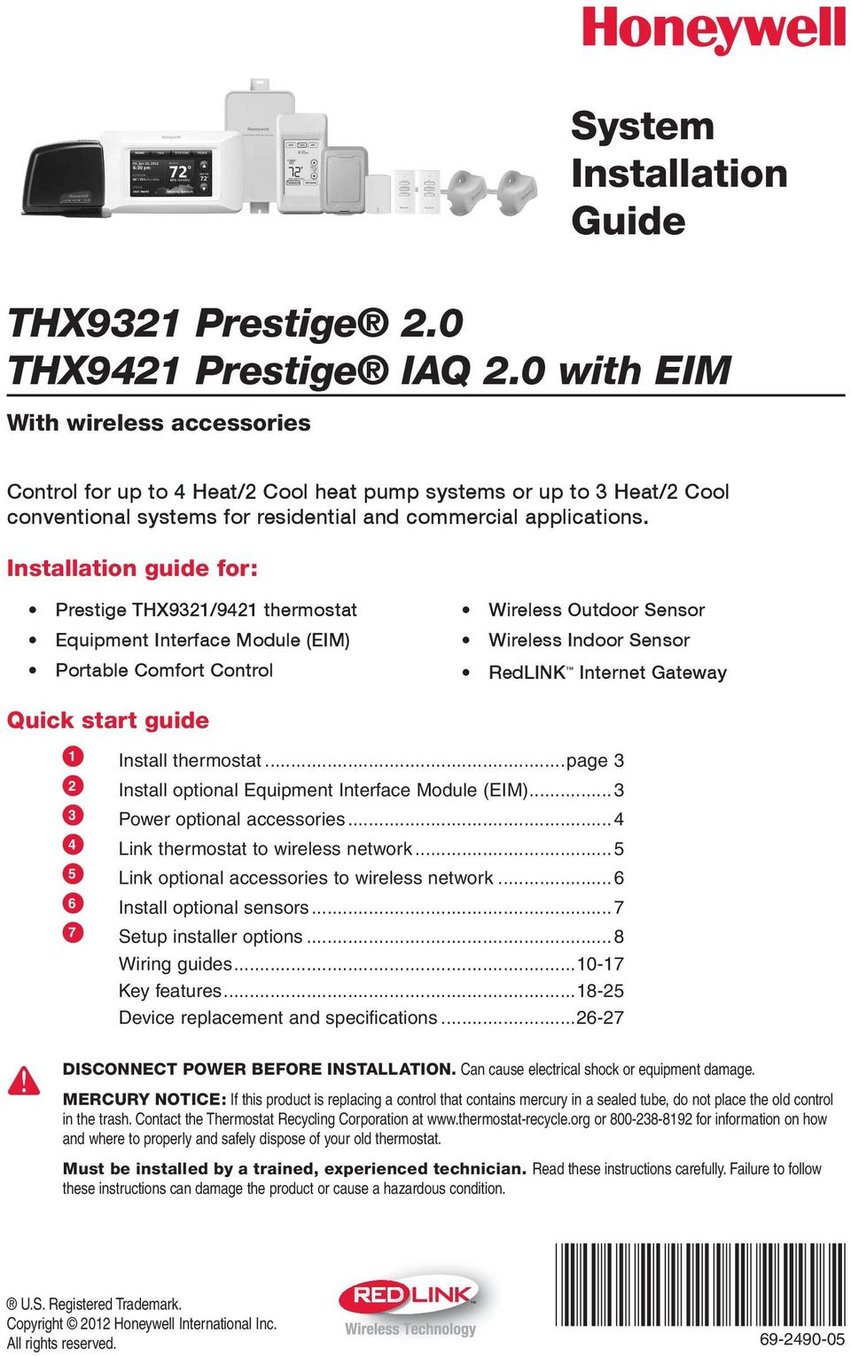 Installation guide for: Prestige THX9/94 thermostat Equipment Interface Module (EIM) Portable omfort ontrol Wireless Outdoor Sensor Wireless Indoor Sensor edlink Internet Gateway Quick start guide