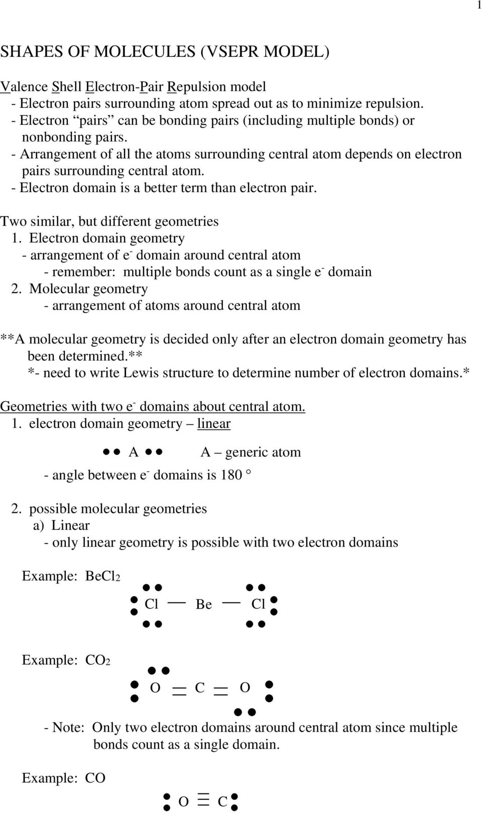 - Electron domain is a better term than electron pair. Two similar, but different geometries 1.
