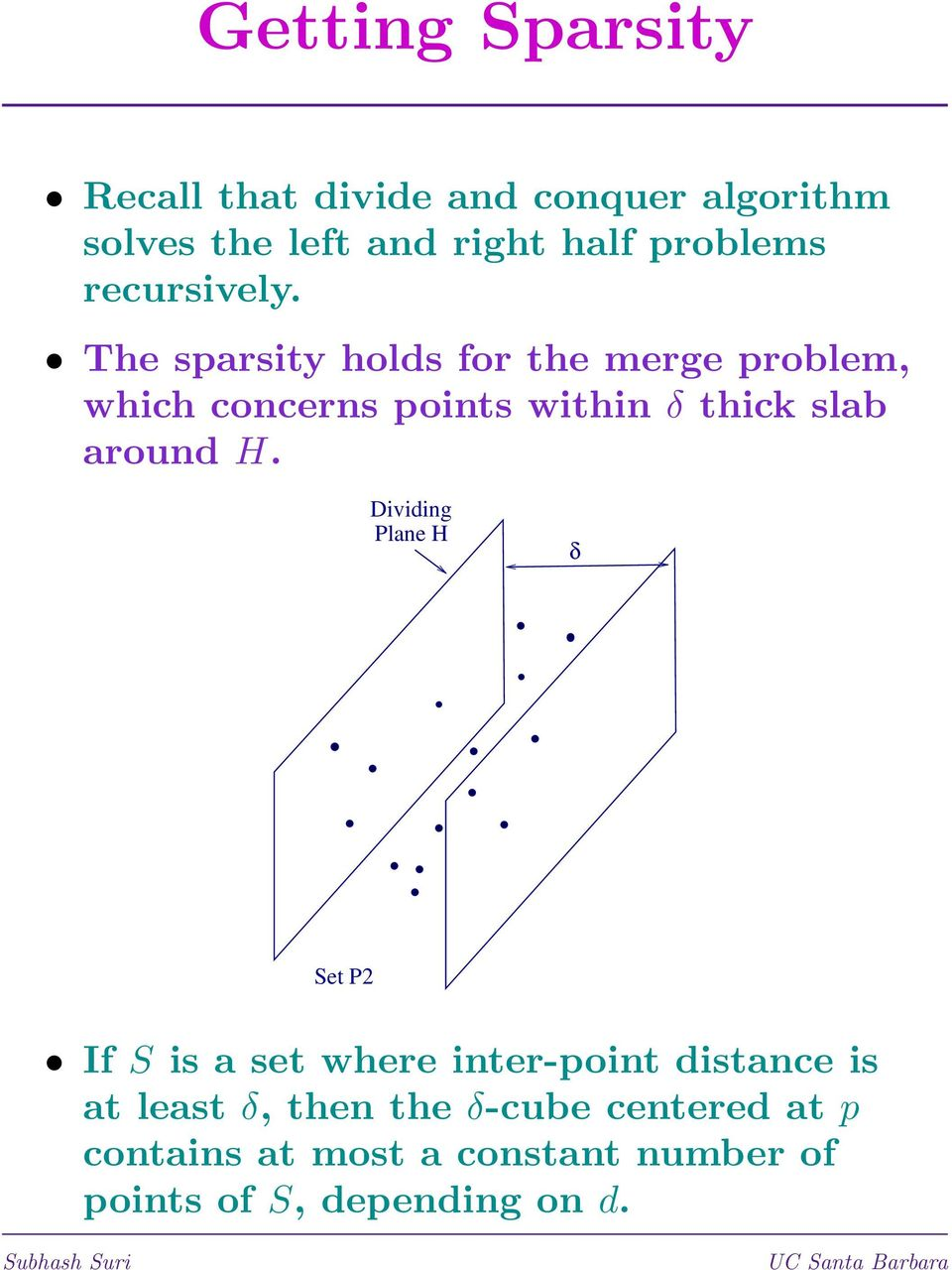 The sparsity holds for the merge problem, which concerns points within thick slab around H.