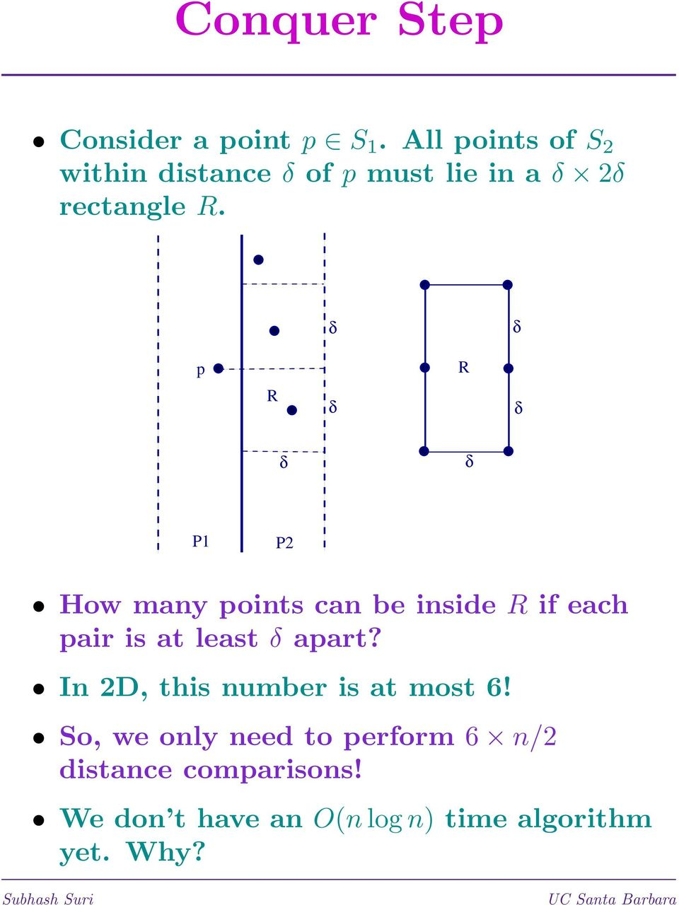 p R R P1 P2 How many points can be inside R if each pair is at least apart?