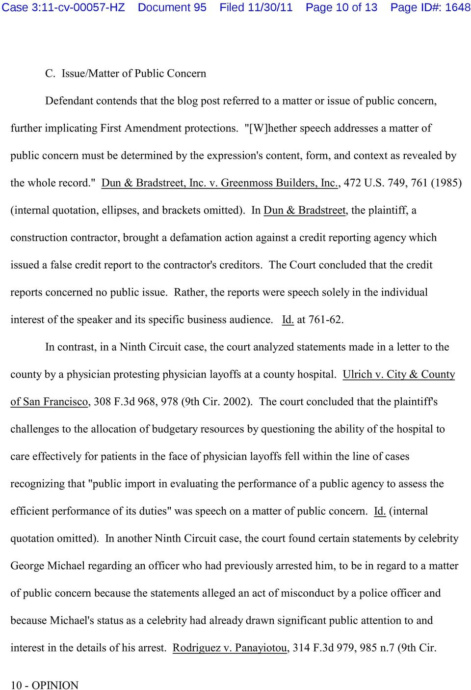 """[W]hether speech addresses a matter of public concern must be determined by the expression's content, form, and context as revealed by the whole record."" Dun & Bradstreet, Inc. v."
